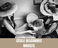 Cécile DESCOMBES : Modiste