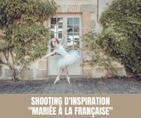"""Shooting d'inspiration : """"Mariée à la Française"""""""