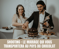 Shooting d'inspiration : Le Mariage qui vous transportera au Pays du Chocolat