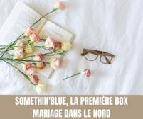 Somethin'Blue, la première box mariage dans le Nord