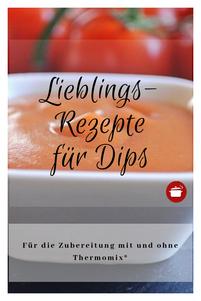 Dips - Lieblingsrezepte