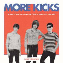 More Kicks - Blame It On The Satellite