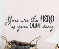 You are the hero of your own story sticker