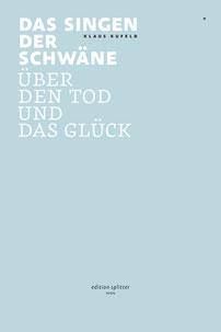 Das Singen der Schwäne - Klaus Kufeld