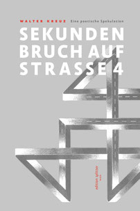 SEKUNDENBRUCH AUF STRASSE 4 – Walter Kreuz