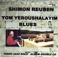 "Shimon REUBEN CD ""yom yeroushalayim blues""nov 2008 www.fnac.com"