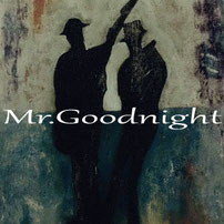 Mr.Goodnight / 河中豪紀