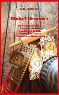 eBook/buch: Back- und Kochbuch Dinkel-Dreams von K.D. Michaelis