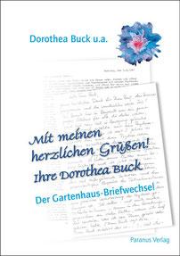 Dorothea Buck Der Gartenhaus-Briefwechsel Paranus Verlag Hartwig Hansen Herausgeber