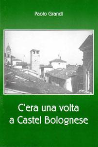 C'era una volta a Castel Bolognese. Grafiche 3B Toscanella. Settembre 2000
