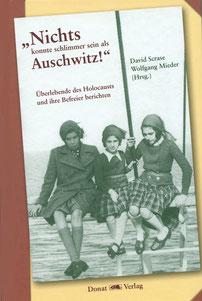 """""""Nichts konnte schlimmer sein als Auschwitz!"""", Bremen: Donat Verlag, 2016, ISBN: 978-3-943425-58-1, Preis: 14.80 €"""