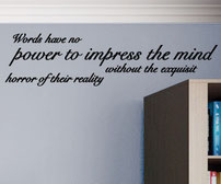 Words have no power to impress the mind without the exquisite horror of their reality vinyl sticker