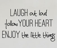 Laugh out loud follow your heart enjoy the little things vinyl wall art quote