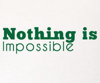 Nothing is Impossible vinyl wall art quote