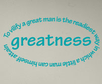 To vilify a great man is the readiest way in which a little man can himself attain greatness vinyl sticker