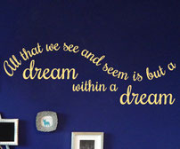All that we see and seem is but a dream within a dream Sticker Quote