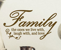 Family the ones we live with, laugh with, and love vinyl wall art quote