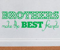 Brothers make the BEST friends vinyl wall art