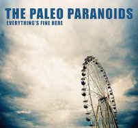 The Paleo Paranoids - Everything´s Fine Here