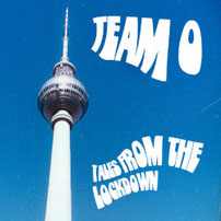 TEAM 0 - Tales from the Lockdown