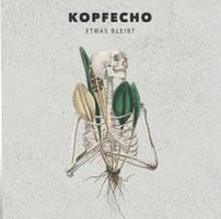 KOPFECHO - Etwas bleibt
