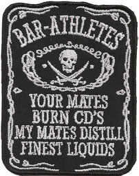 BAR ATHELETES Jack Daniels style, Your Mates burn CD`s My Mates Distill finest Liquids,Biker Heavy Metal Patch Aufnaeher