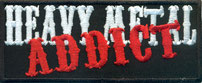 Heavy Metal addict, patch.  Sew or glue the Heavy Metal embroidery on Merchandise T-Shirts, Caps, Jackets.
