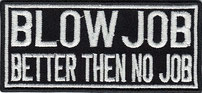 BLOW JOB Better-Then No Job Heavy Metal Biker  Fussball Fanclub Aufnäher Patch