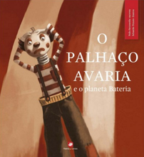 portugiesisches Kinderbuch O Palhaço Avaria e o Planeta Bateria