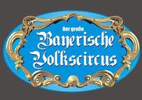 Bayerischer Volkscircus, Circus Show mieten, Zirkus Show mieten, Circuszelt mieten, Zirkuszelt mieten, Circuszelt Verleih, Zirkuszelt Verleih, Circus Shows, Circus Galas, Zirkus Shows, Zirkus Galas