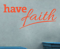 Have Faith, vinyl wall decal