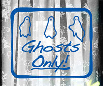 Ghosts only Sign decal