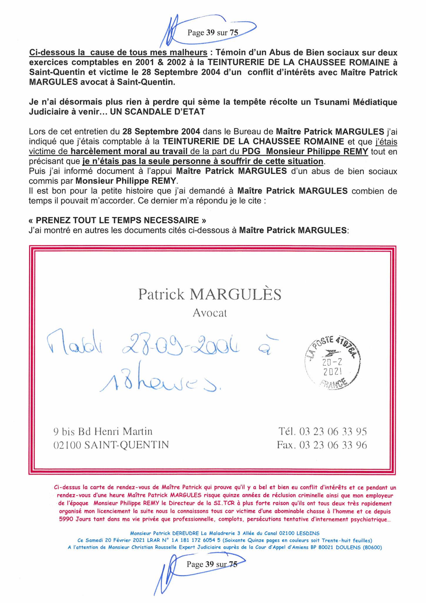 Page 39 Ma  Lettre Recommandée à Monsieur Christian ROUSSELLE Expert Judiciaire auprès de la Cour d'Appel d'Amiens Affaire MES CHERS VOISINS nos  www.jenesuispasunchien.fr www.jesuisvictime.fr www.jesuispatrick.fr PARJURE & CORRUPTION JUSTICE REPUBLIQUE