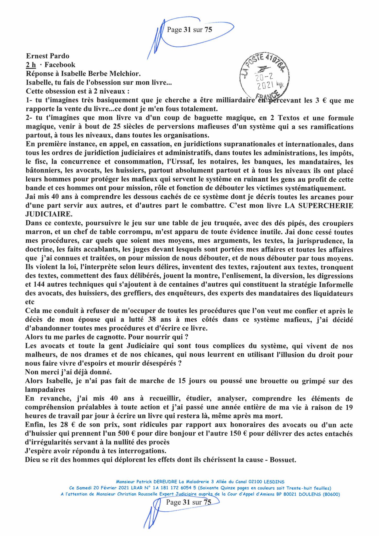 Page 31 Ma  Lettre Recommandée à Monsieur Christian ROUSSELLE Expert Judiciaire auprès de la Cour d'Appel d'Amiens Affaire MES CHERS VOISINS nos  www.jenesuispasunchien.fr www.jesuisvictime.fr www.jesuispatrick.fr PARJURE & CORRUPTION JUSTICE REPUBLIQUE
