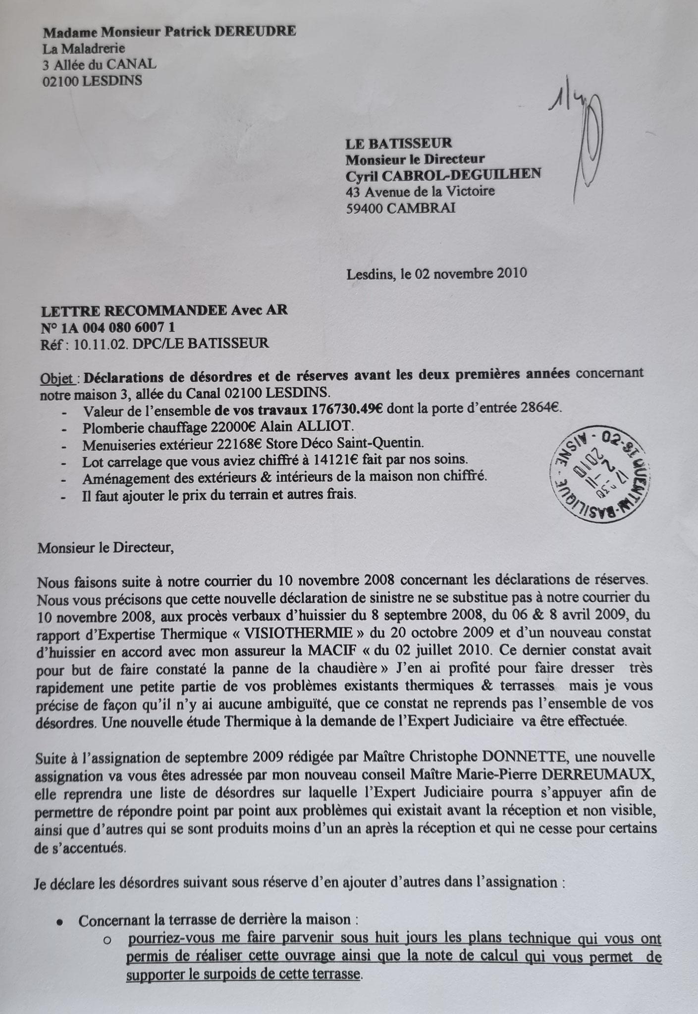 Le 02 novembre 2010 j'adresse une LRAR à Monsieur cyril CABROL-DEGUILHEM mon Constructeur le BATISSEUR à CAMBRAI www.jenesuispasunchien.fr www.jesuisvictime.fr www.jesuispatrick.fr
