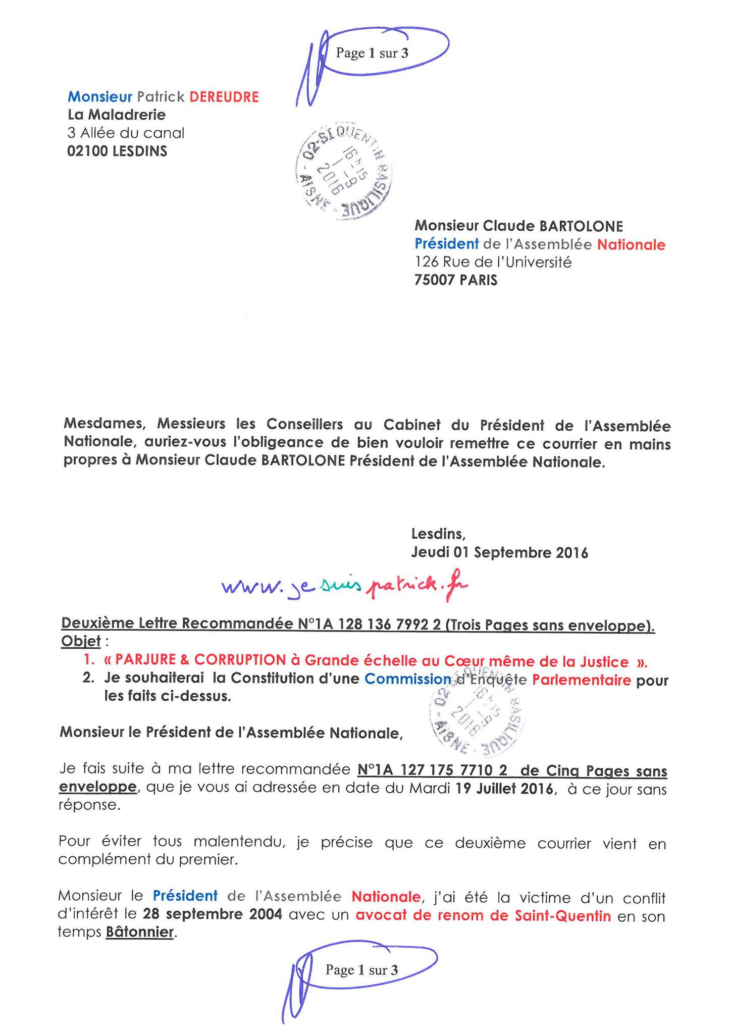 LRAR du 01 Septembre  2016 N°1A 128 136 7992 2 page 1 sur 3  à  Monsieur le Président de l'Assemblée Nationale Commission d'Enquête Parlementaire site www.jesuispatrick.fr