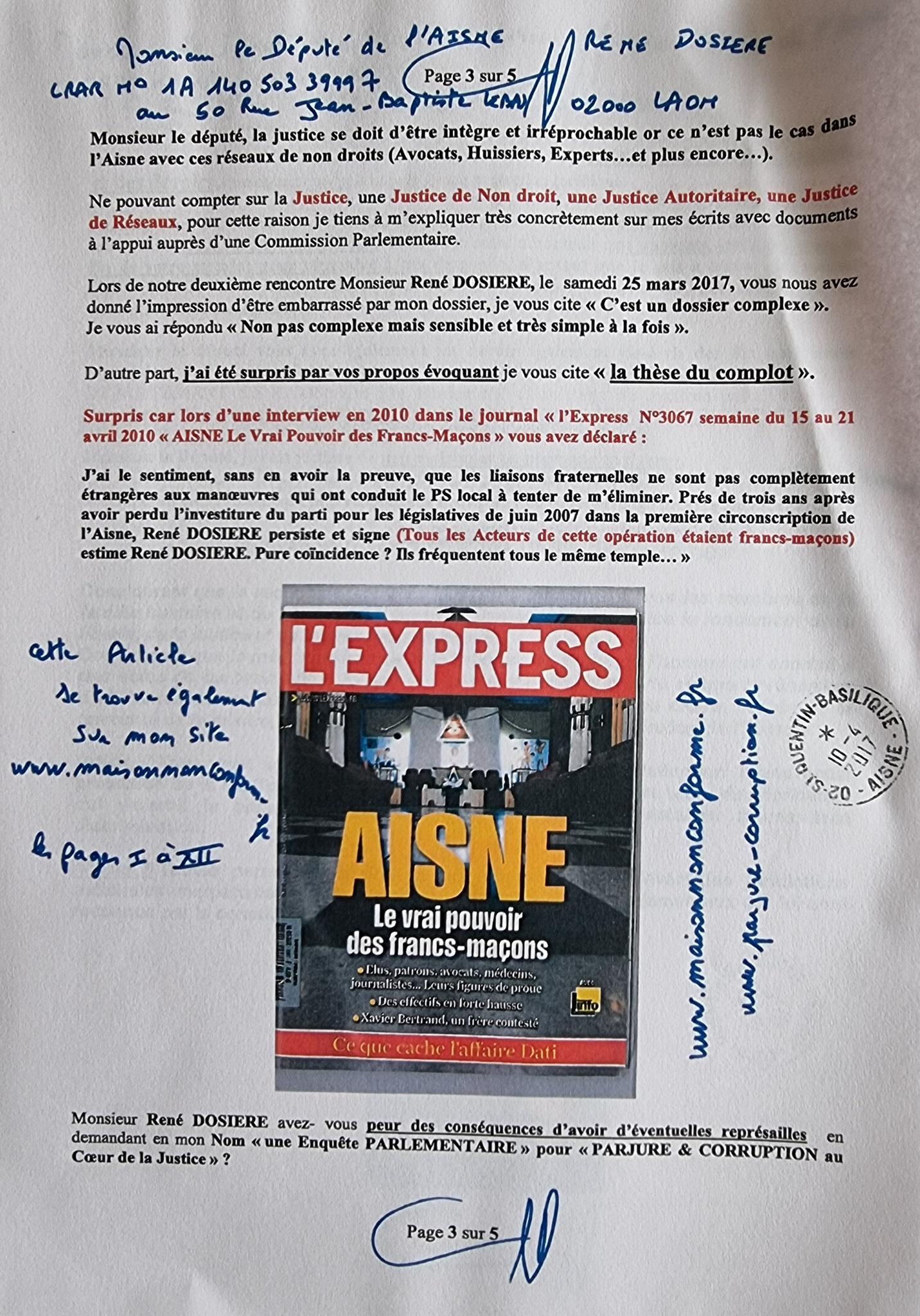 Ma lettre recommandée du 10 Avril 2017 N° 1A 140 503 3999 7 adressée à Monsieur le Député de l'Aisne à LAON (02) Monsieur René DOSIERE NON ASSISTANCE A PERSONNE EN DANGER www.jesuispatrick.fr www.jesuisvictime.fr www.jenesuispasunchien.fr