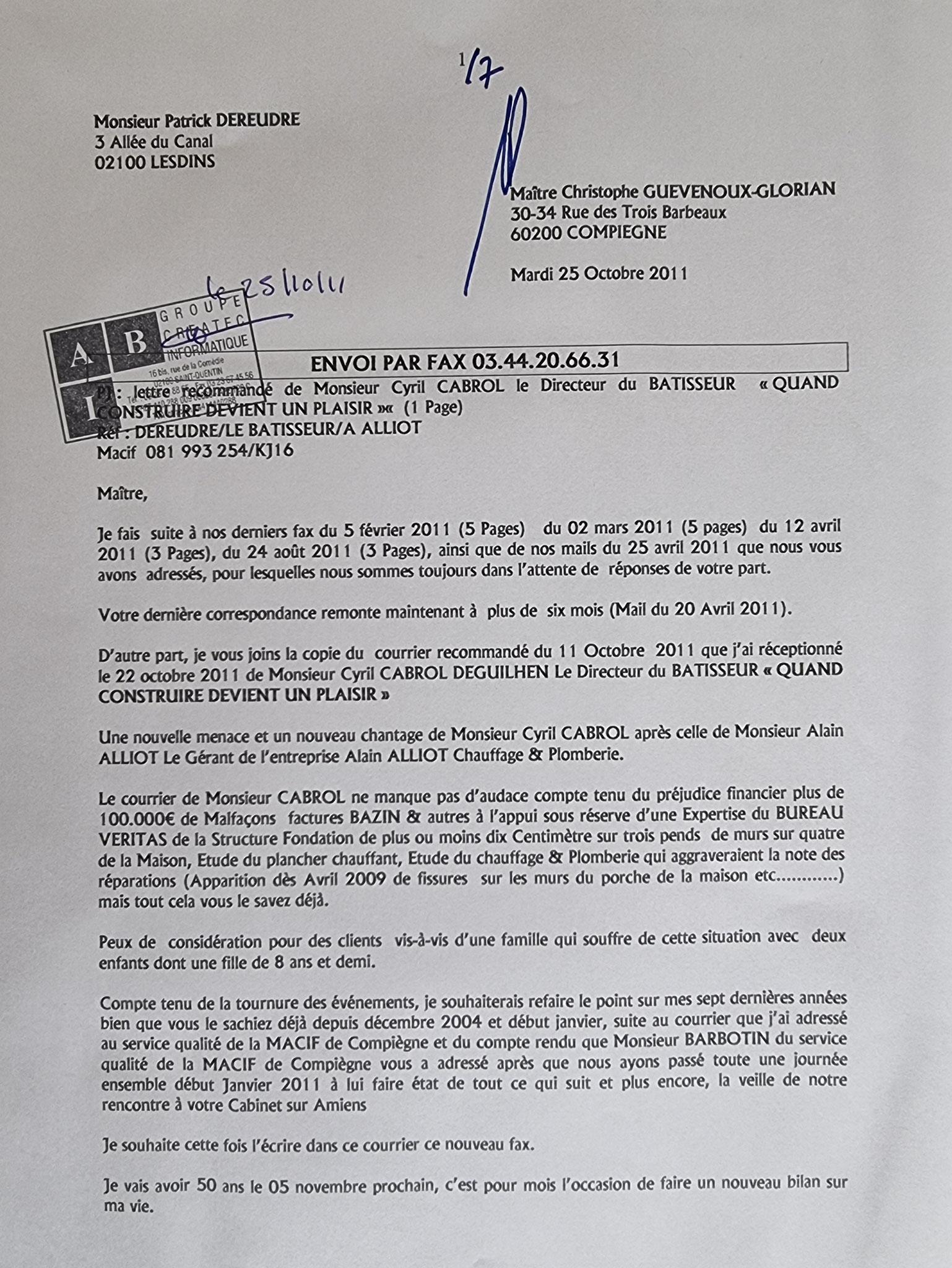 Le 25 Octobre 2011, j'adresse un fax de sept pages à Maître Christophe GUEVENOUX l'avocat de la Direction de la MACIF je ne fait figurer pour l'instant que la page n° 1      INACCEPTABLE  BORDERLINE    EXPERTISES  ENTRE COPAINS...  www.jesuispatrick.fr