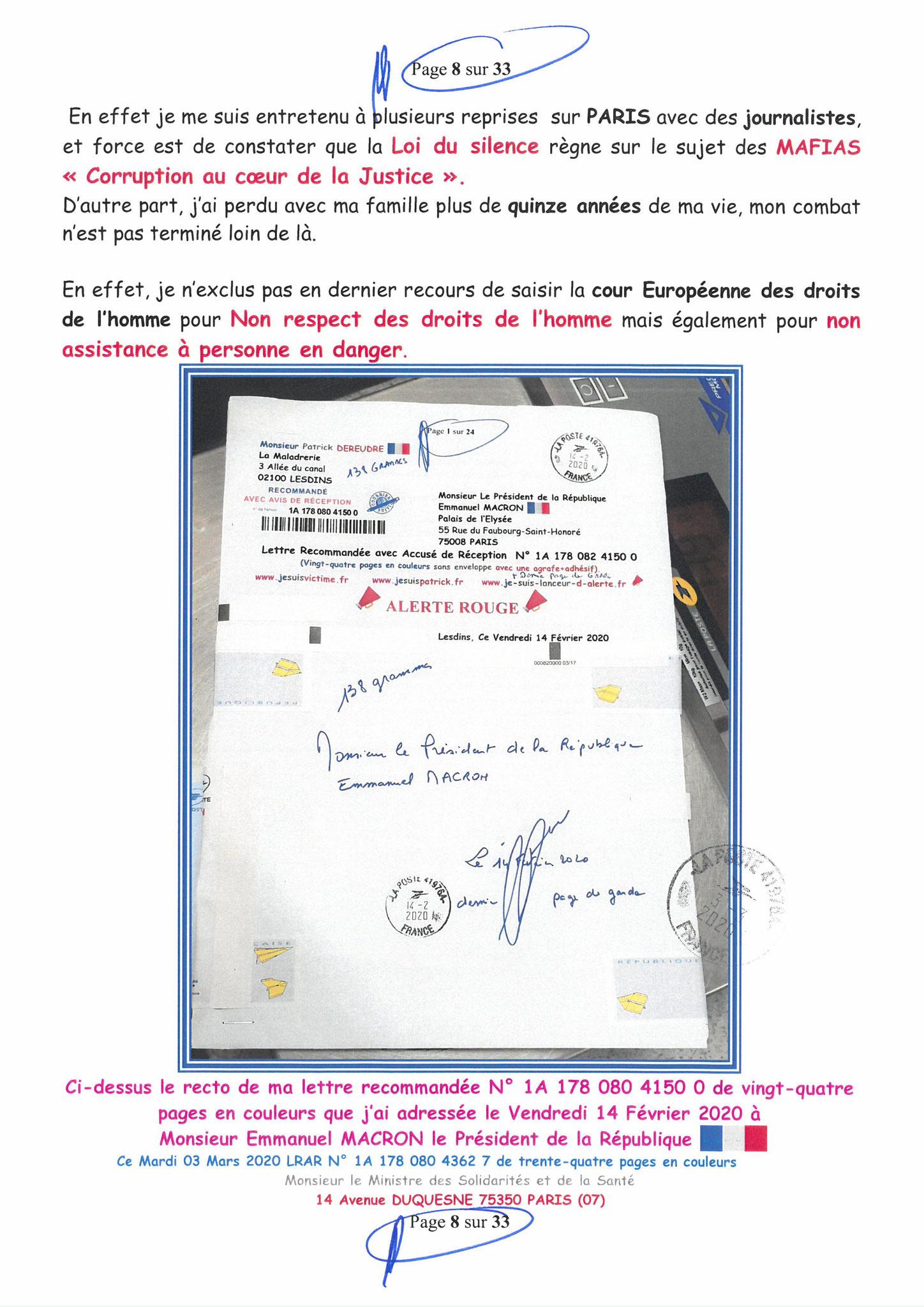 Page 8 sur 33 Ma lettre recommandée N0 1A 178 080 4362 7 du 03 Mars 2020 à Monsieur Olivier VERAN le Ministre de la Santé et des Solidarités www.jesuispatrick.fr www.jesuisvictime.fr www.alerte-rouge-france.fr