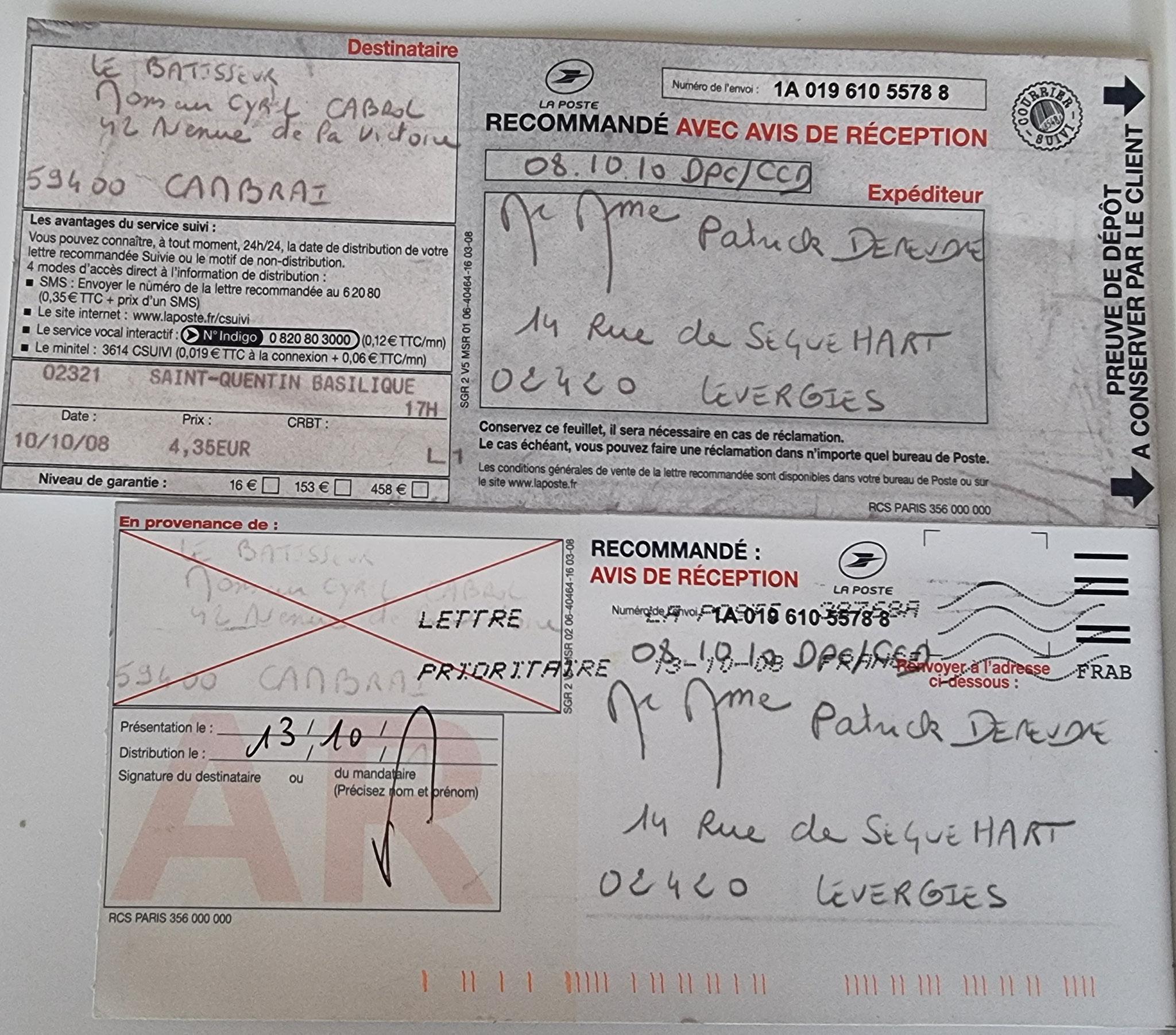 En date du 10 Octobre 2008, j'adresse une LRAR à Monsieur Cyril CABROL le Directeur de notre constructeur LE BATISSEUR à CAMBRAI entreprise aujourd'hui en faillite www.jenesuispasunchien.fr www.jesuispatrick.fr www.jesuisvictime.fr