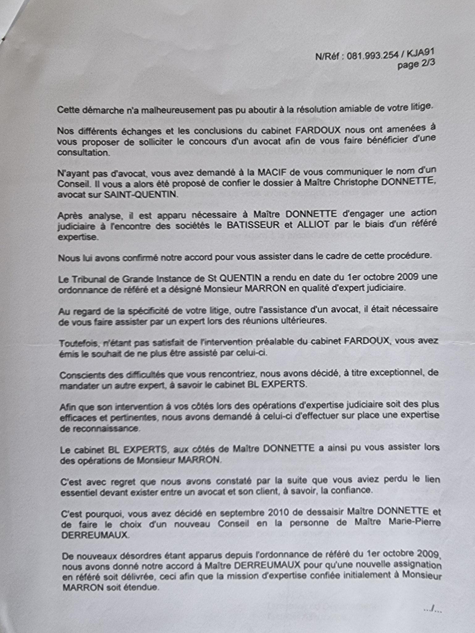 Le 31 Janvier 2011 Notre ASSUREUR LA MACIF nous adresse un courrier.    Histoire de nous mettre la pression pour nous faire peur    C'est IGNOBLE et LAMENTABLE...    INACCEPTABLE  BORDERLINE    EXPERTISES JUDICIAIRES ENTRE COPAINS...  www.jesuispatrick.fr