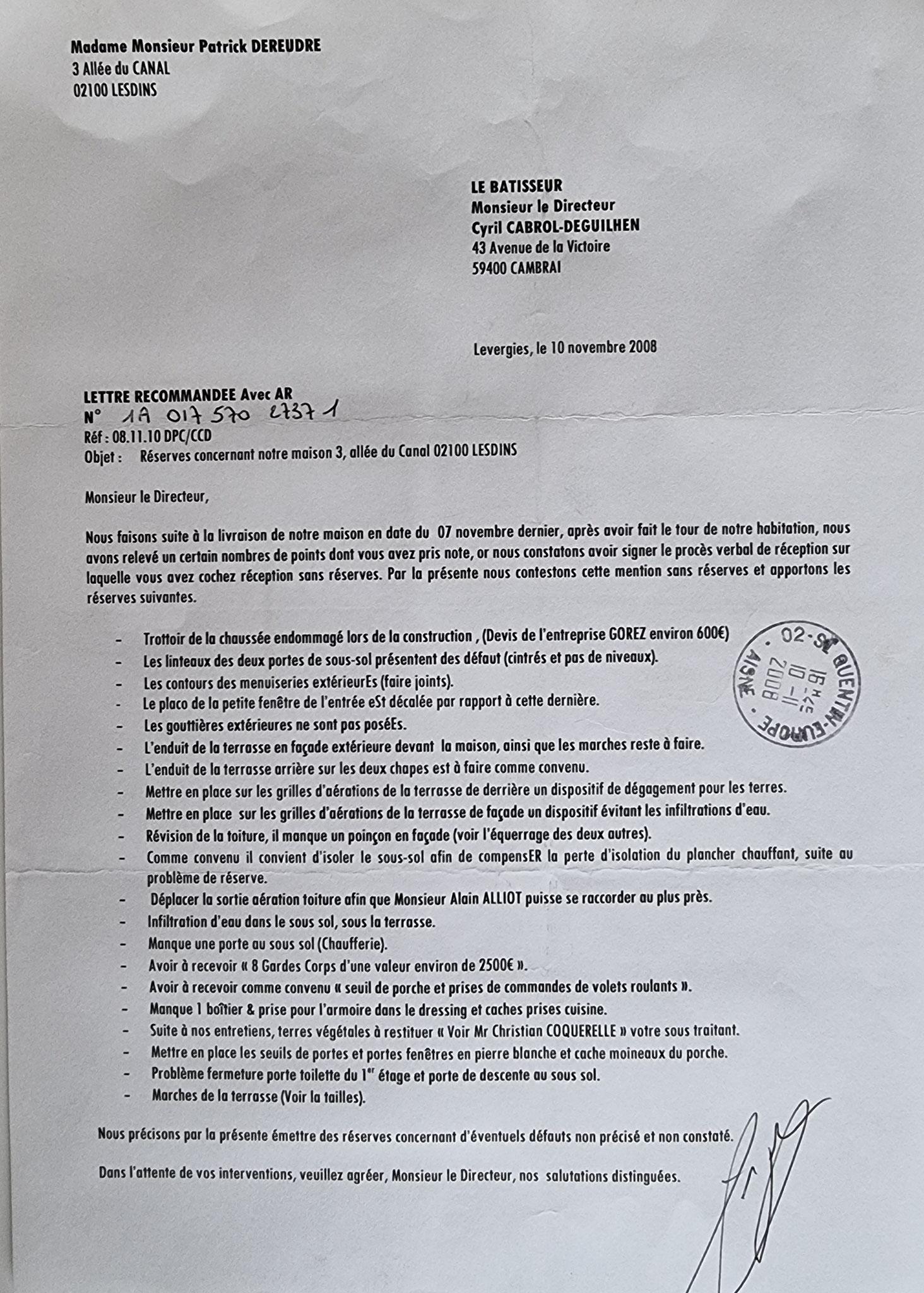En date du 01 Décembre 2009, j'adresse une deuxième LRAR à Monsieur Cyril CABROL le Directeur de notre constructeur LE BATISSEUR à CAMBRAI entreprise aujourd'hui en faillite www.jenesuispasunchien.fr www.jesuispatrick.fr www.jesuisvictime.fr