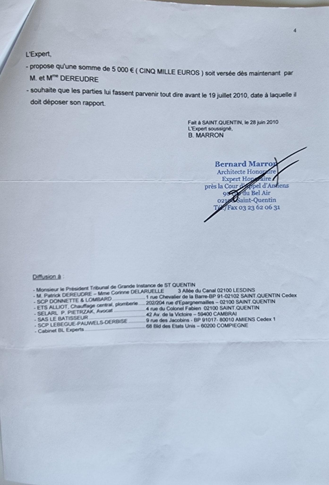 Le 18 Mars 2010 Monsieur Bernard MARRON Expert Judiciaire auprès de la Cour d'Appel d'Amiens m'adresse son troisième rapport Judiciaire.  INACCEPTABLE  BORDERLINE    EXPERTISES JUDICIAIRES ENTRE COPAINS... www.jesuispatrick.fr www.jesuisvictime.fr