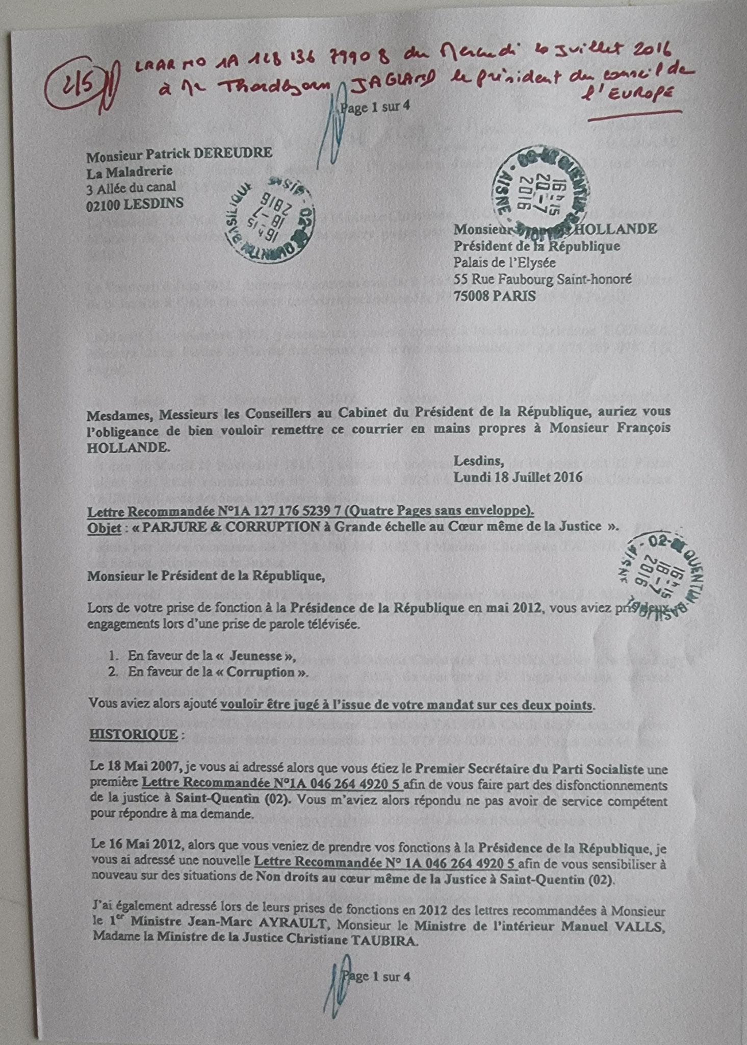 Ma Lettre recommandée du 20 Juillet 2016 adressée à Monsieur le Président du Conseil de l'Europe Organisations Internationales Thordbjorm JAGLAND www.jesuisvictime.fr www.jesuispatrick.fr www.jenesuispasunchien.fr