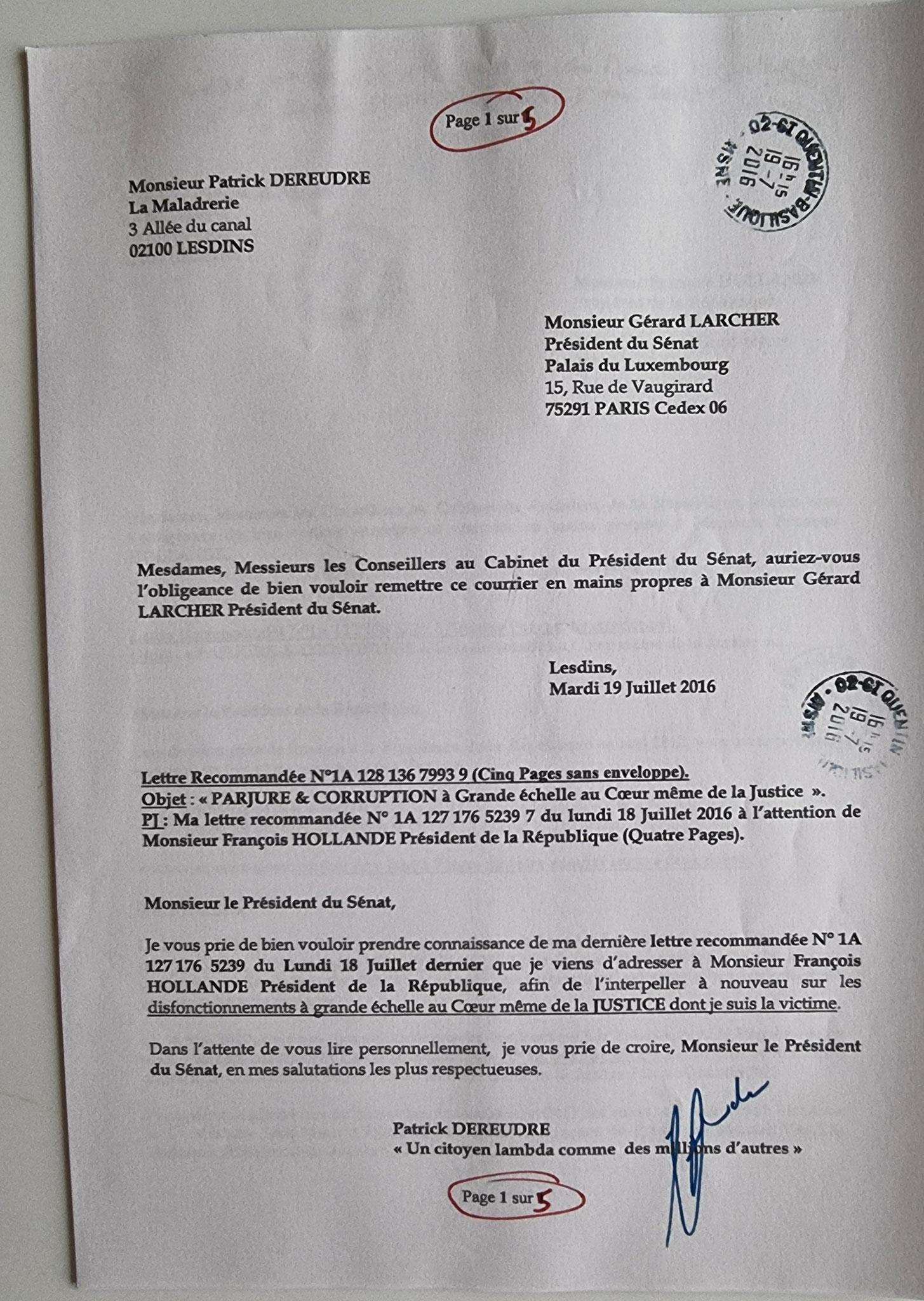 Ma Lettre recommandée du 19 Juillet  2016 adressée à Monsieur le Président du Sénat Monsieur Gérard LARCHER www.jesuisvictime.fr www.jesuispatrick.fr www.jenesuispasunchien.fr