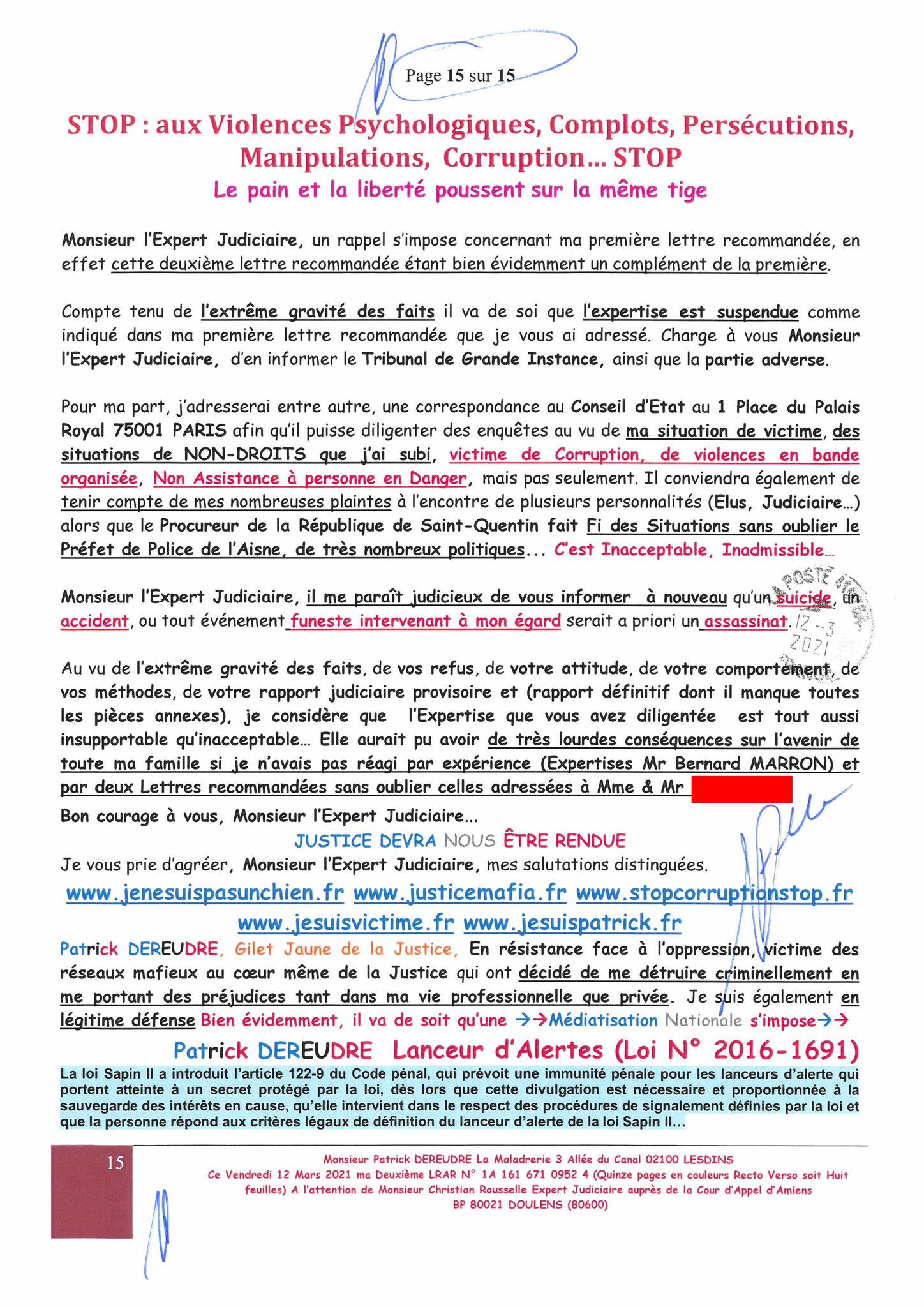 Ma 2éme LRAR N0 1A 161 671 0952 4 du Vendredi 12 Mars 2021 soit quinze pages en couleurs Monsieur L'Expert Judiciaire Christian ROUSSELLE www.jenesuispasunchien.fr www.jesuisvictime.fr www.jesuispatrick.fr NE RENONCEZ JAMAIS LE PAIN ET LA LIBERTE...