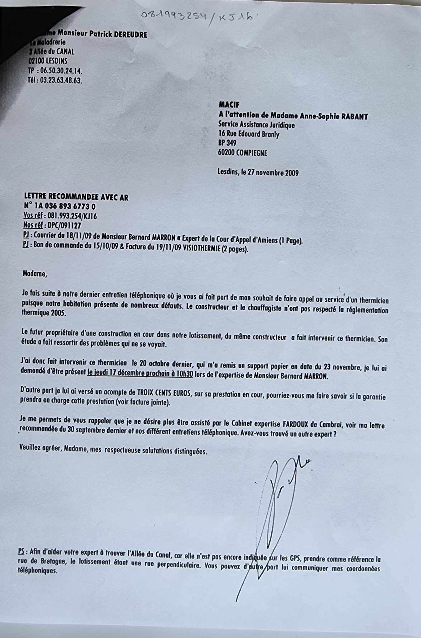 Le 27 Novembre 2009 j'adresse une LRAR à la MACIF.   INACCEPTABLE  BORDERLINE    EXPERTISES JUDICIAIRES ENTRE COPAINS... www.jesuispatrick.fr www.jesuisvictime.fr