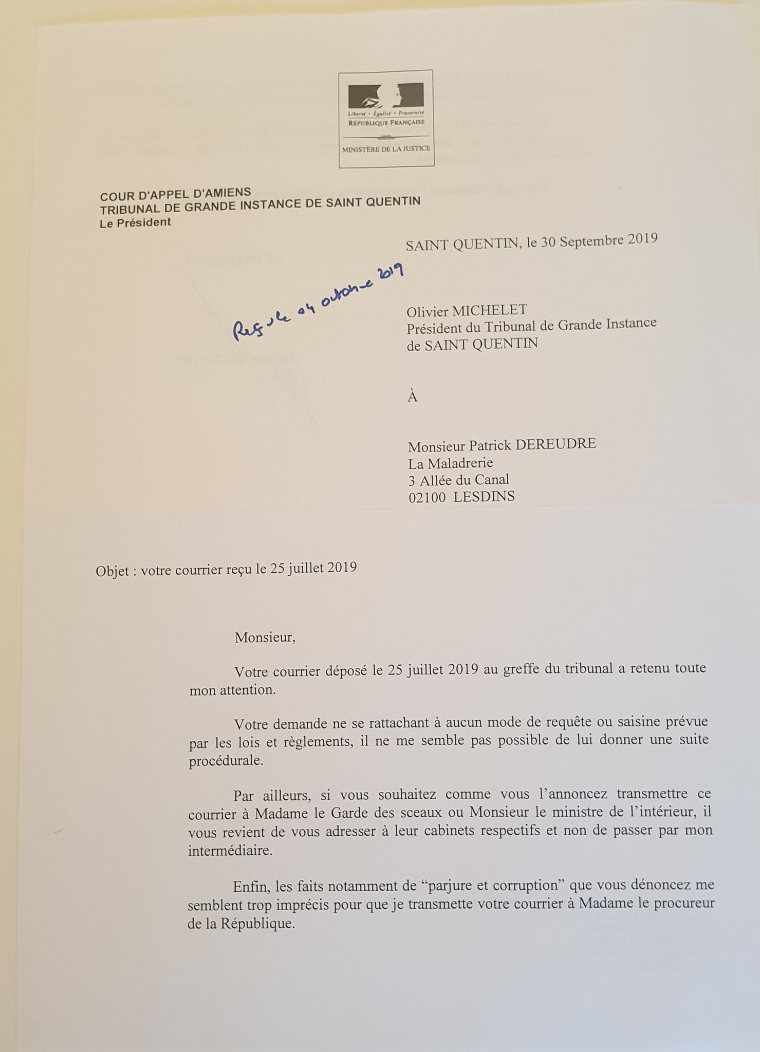 Réponse inacceptable &  tardive du 30 septembre 2019 de Monsieur O MICHELET le Président du Tribunal de Grande Instance de Saint-QUENTIN (NON ASSISTANCE A PERSONNE EN DANGER) Car Je suis victime des MAFIAS en bande Organisée au Coeur même de la République