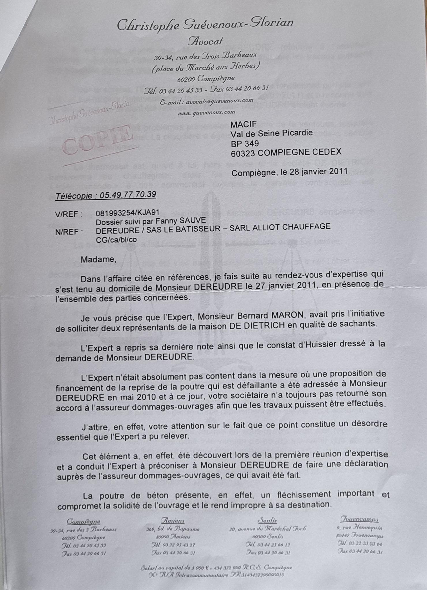 Le 28 Janvier 2011 Maître Christophe GUEVENOUX l'avocat de la Direction de la MACIF que cette dernière a mandaté pour m'assister.    UNE BONNE FARCE DIABOLIQUE...    INACCEPTABLE  BORDERLINE    EXPERTISES JUDICIAIRES ENTRE COPAINS...  www.jesuispatrick.fr