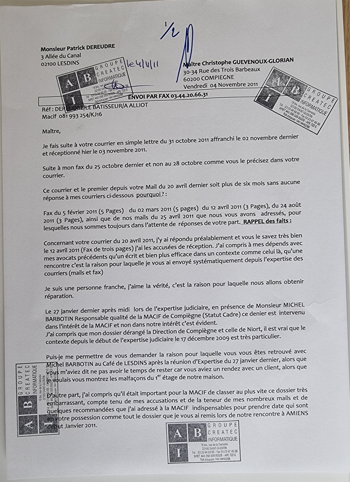 Le 04 Novembre 2011, j'adresse un fax de deux pages à Maître Christophe GUEVENOUX l'avocat de la Direction de la MACIF.     INACCEPTABLE  BORDERLINE    EXPERTISES JUDICIAIRES ENTRE COPAINS...  www.jenesuispasunchien.fr www.jesuispatrick.fr